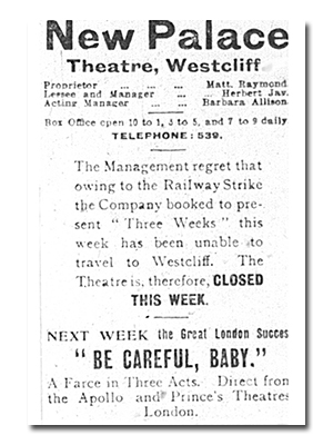 September 1919: A rail strike lead to the cancellation of the play Three Weeks